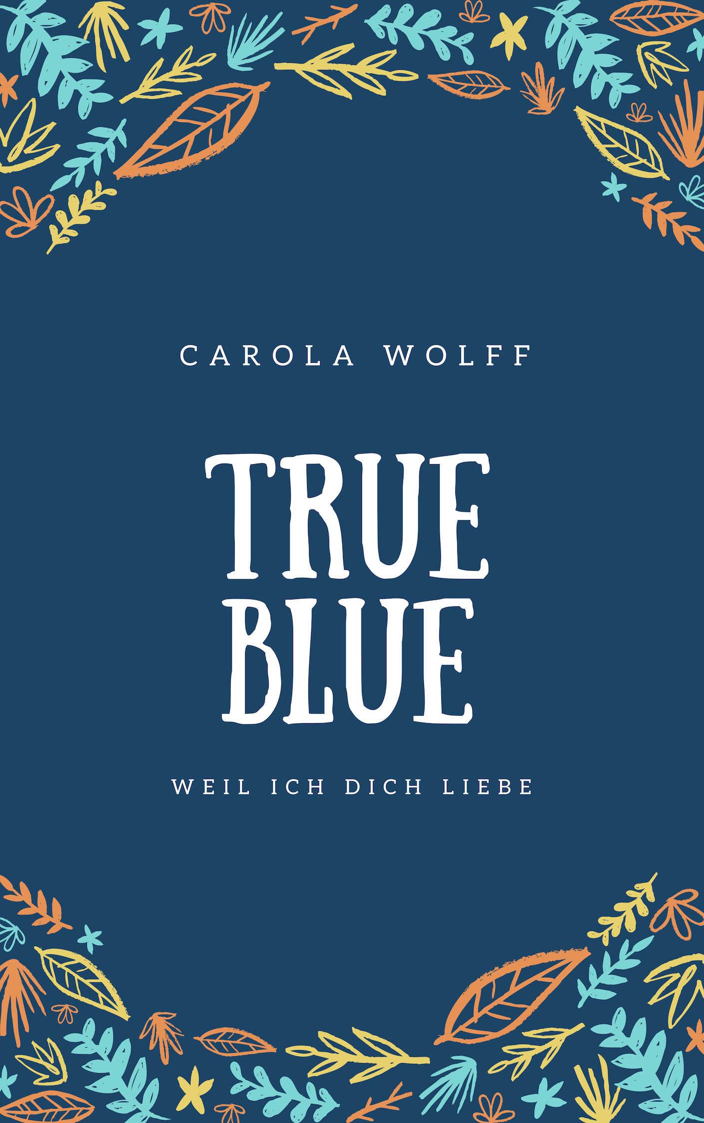 True Blue – Weil ich dich liebe