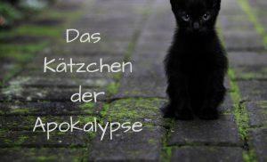 Das Kätzchen der Apokalypse
