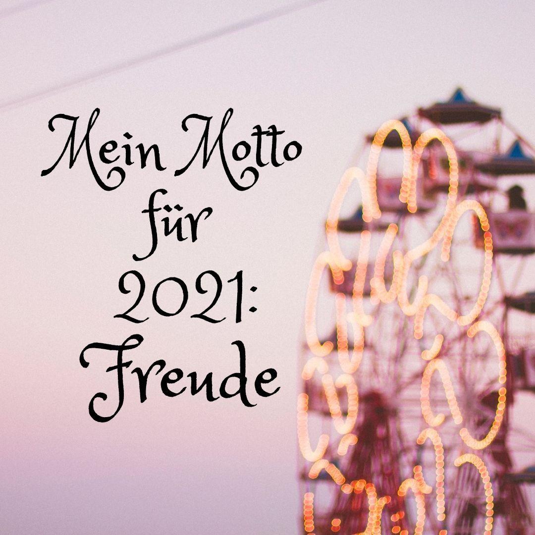 Mein Wort für 2021: Freude (Joy)