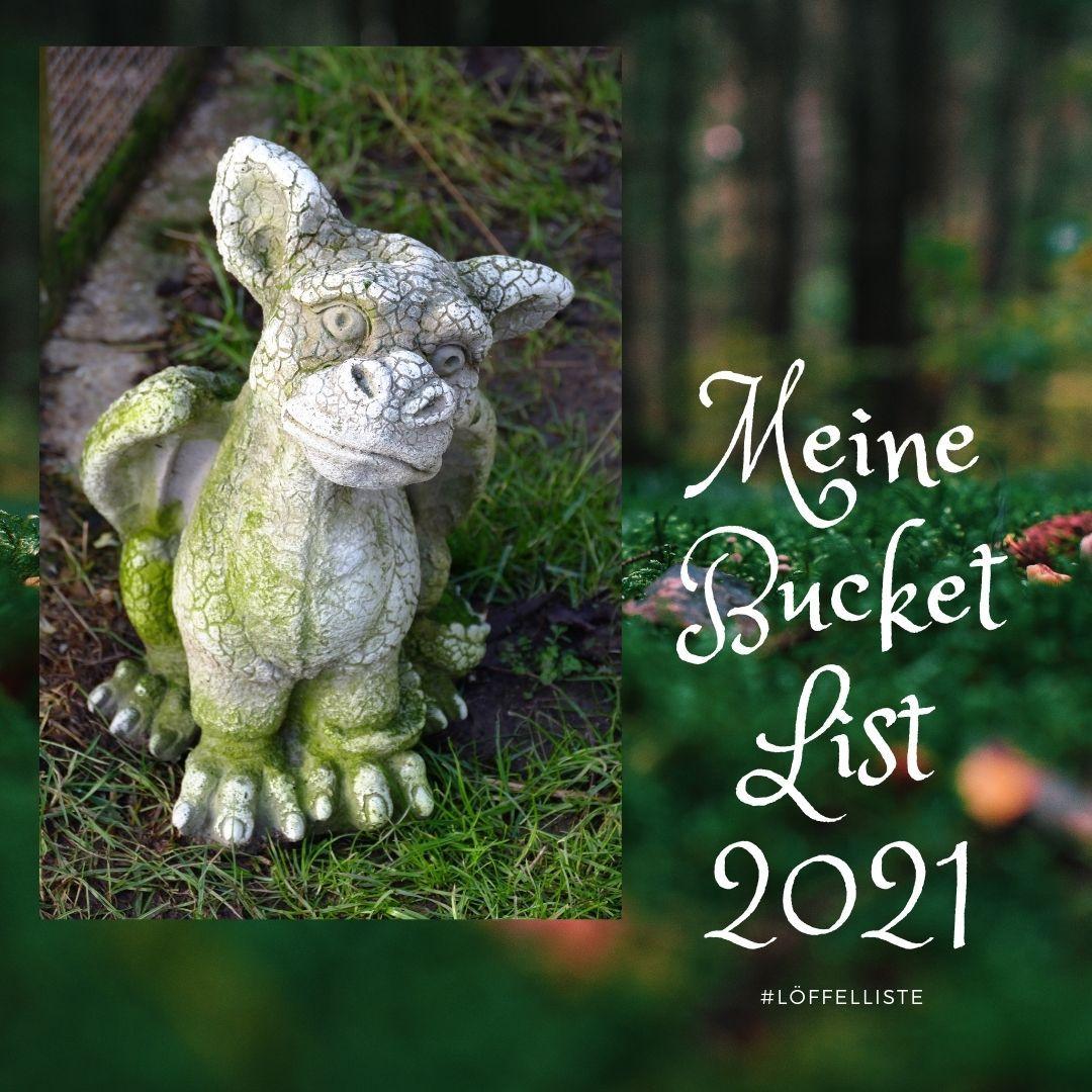 Meine Bucket List/Löffelliste 2021